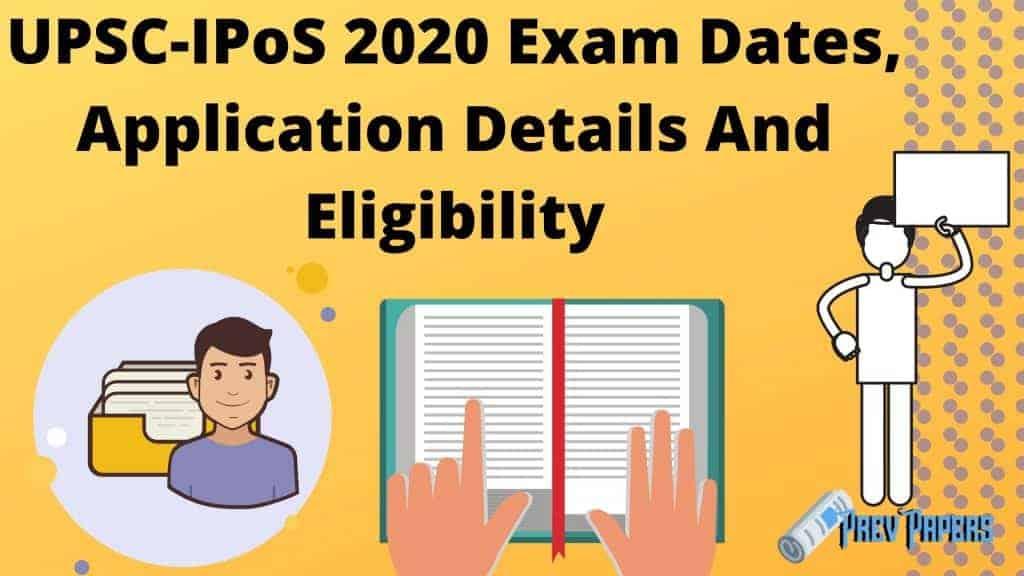 UPSC-IPoS 2020 Exam Dates, Application Details