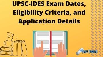 UPSC-IDES Exam Dates, Eligibility Criteria, and Application Details
