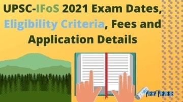 UPSC-IFoS-2021-Exam-Dates-Eligibility-Criteria-Fees-and-Application